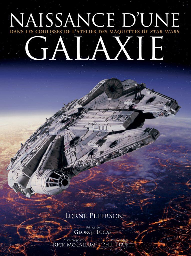 Naissance d'une galaxie – Dans les coulisses de l'atelier des maquettes Star Wars - couverture