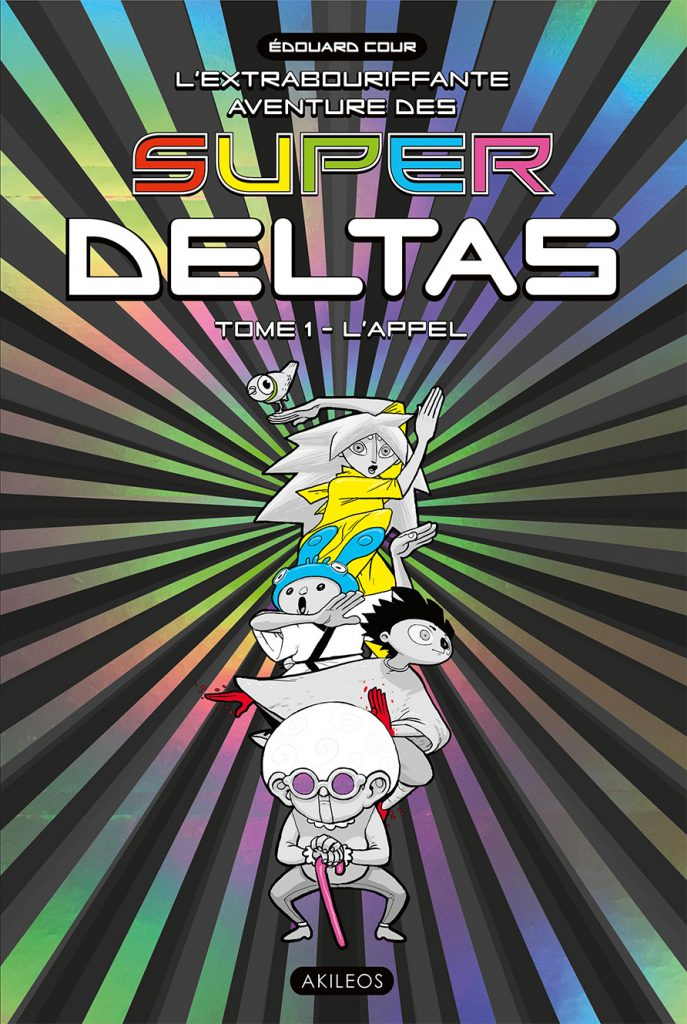 L'Extrabouriffante aventure des Super Deltas, T.1 – L'Appel - couverture