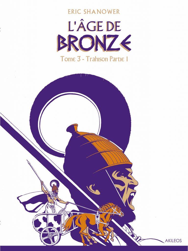 L'Age de Bronze – T.3 Trahison (1e partie) - couverture